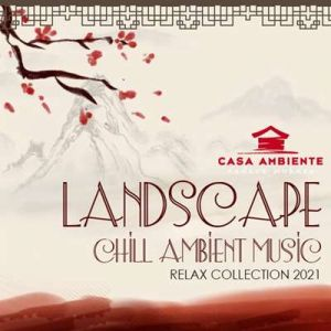 Landscape: Chill Ambient Music